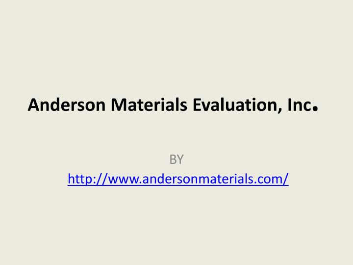 anderson materials evaluation inc