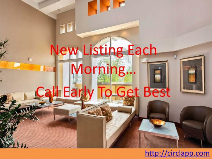 New Listing Each Morning…