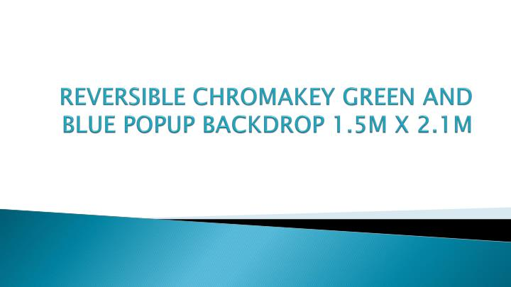 Reversible chromakey green and blue popup backdrop 1 5m x 2 1m