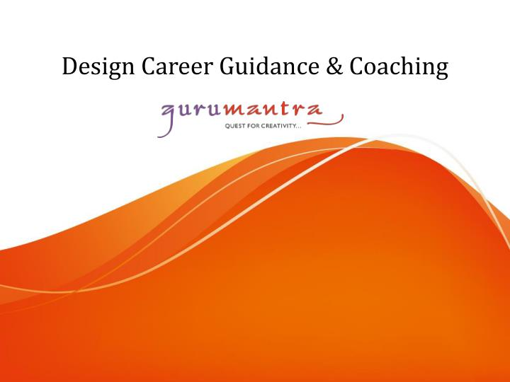 Design career guidance coaching