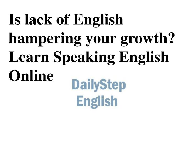 Is lack of English hampering your growth? Learn Speaking English Online