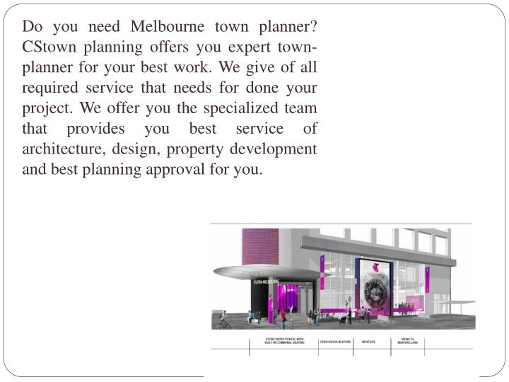 Do you need Melbourne town planner?