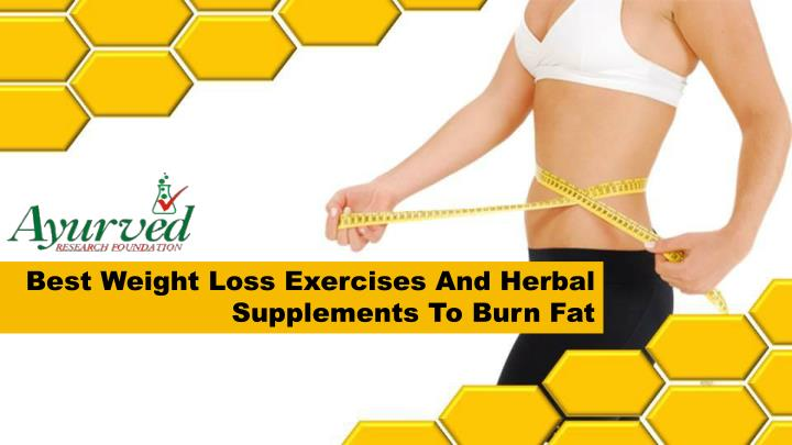 Best Weight Loss Exercises And Herbal Supplements To Burn Fat
