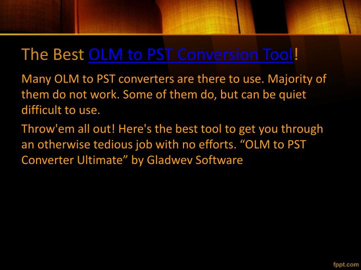 The best olm to pst conversion tool