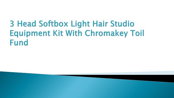 3 head softbox light hair studio equipment kit with chromakey toil fund