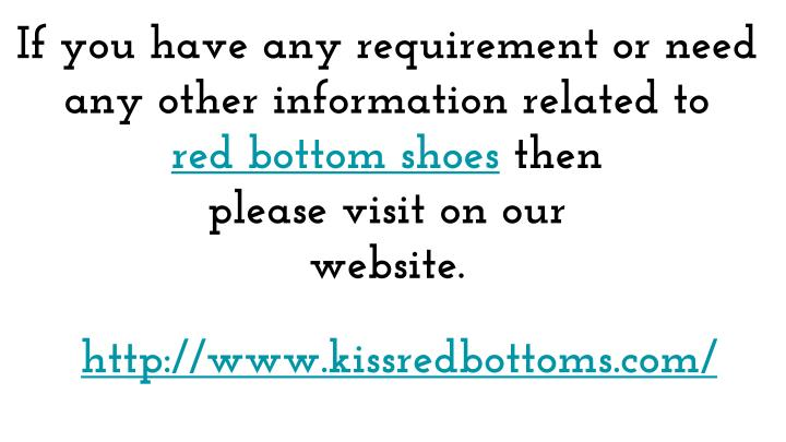 If you have any requirement or need