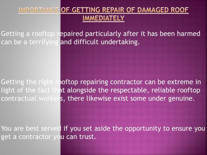 importance of getting repair of damaged roof immediately n.