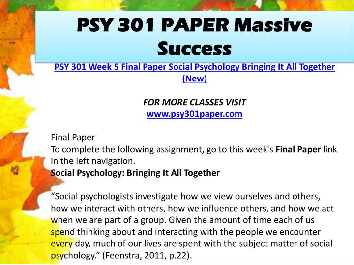 psy 301 bringing it all together Psy 301 week 5 final paper social psychology bringing it all together $1500 add to cart psy 301 week 4 asssignment power of love and relationships.