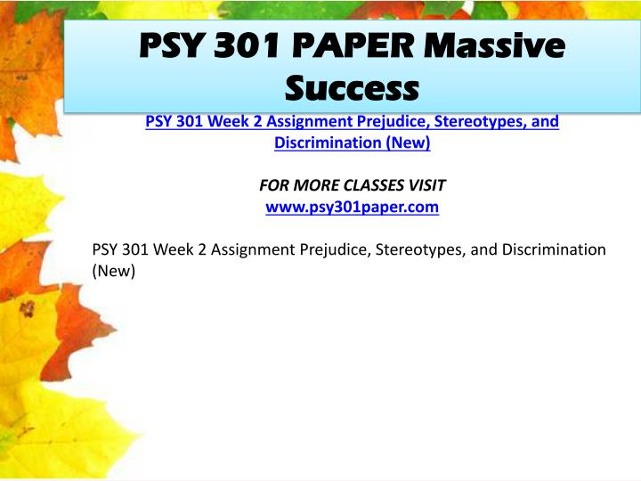 psy 301 week 2 Psy 301 psy/301 psy/301 week 2 discussion 1/dq 1 attitudes psy 301 psy/301 psy301 week 2 discussion 1/dq 1 attitudes ((latest)) download here psy 301 psy/301 psy301 week 2 discussion 1/dq 1 attitudes ((latest)) to prepare for this discussion, please read chapter 4 of your textbook (feenstra, 2013.