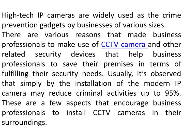 High-tech IP cameras are widely used as the crime prevention gadgets by businesses of various sizes