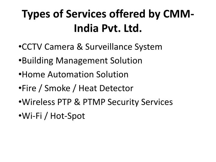Types of services offered by cmm india pvt ltd