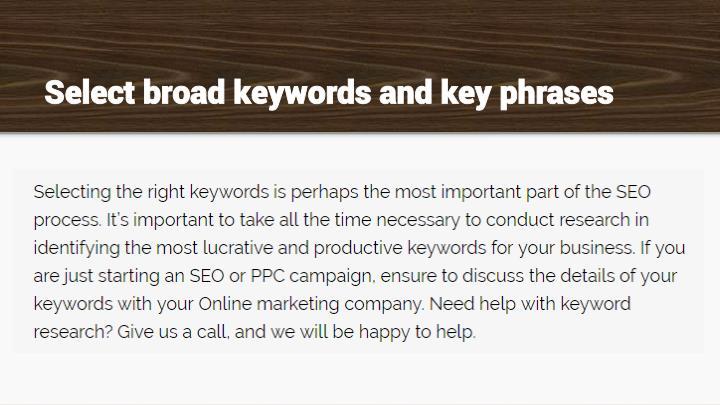 Select broad keywords and key phrases