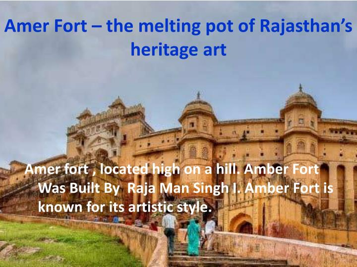 Amer Fort – the melting pot of Rajasthan's heritage art