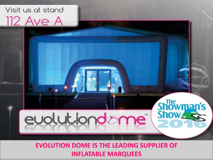 EVOLUTION DOME IS THE LEADING SUPPLIER OF