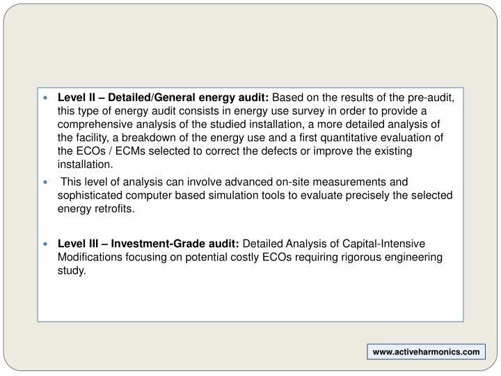 Level II – Detailed/General energy audit: