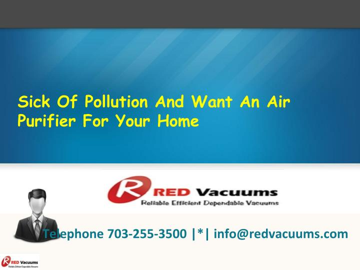 Sick Of Pollution And Want An Air