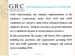 fda regulations governing gcp glp and gmp2