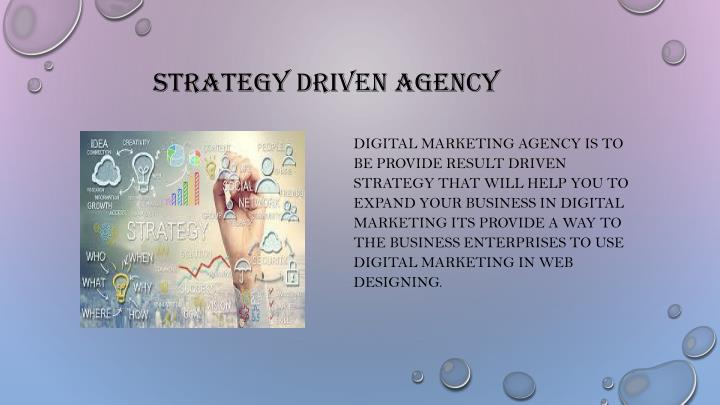 Strategy driven agency
