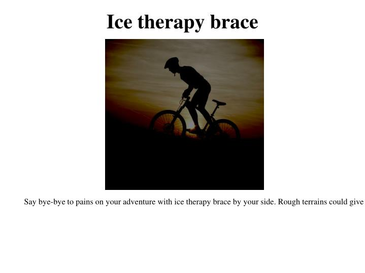 Ice therapy brace