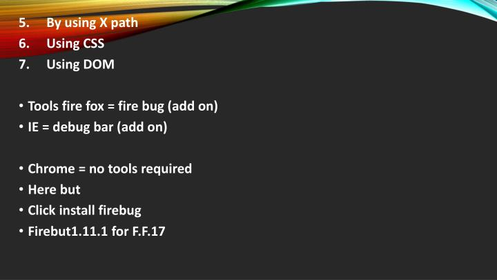 5.By using X path
