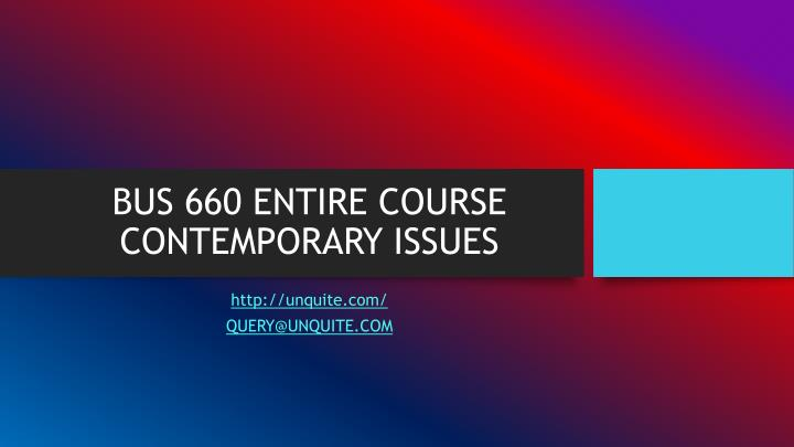 bus 660 entire course contemporary issues n.