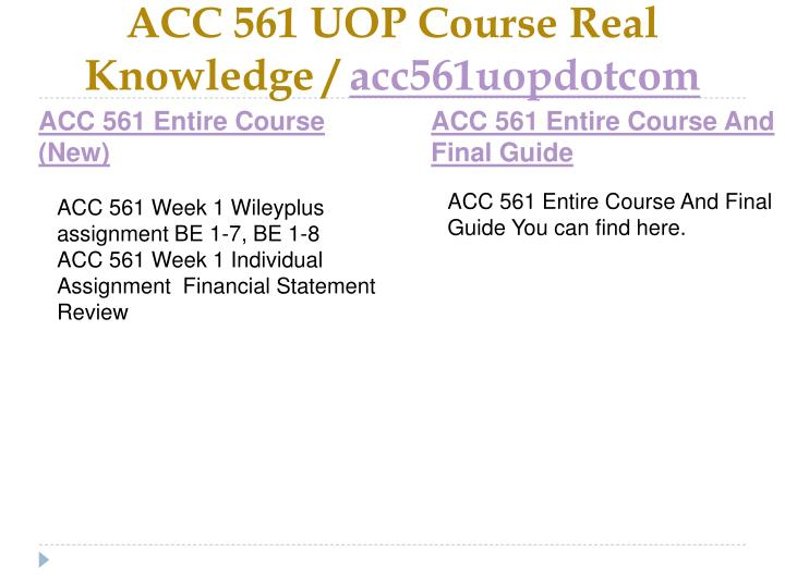 Acc 561 uop course real knowledge acc561uopdotcom1