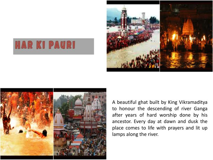 A beautiful ghat built by King Vikramaditya to honour the descending of river Ganga after years of h...