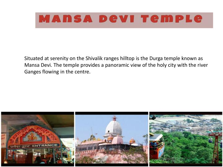 Situated at serenity on the Shivalik ranges hilltop is the Durga temple known as Mansa Devi. The tem...