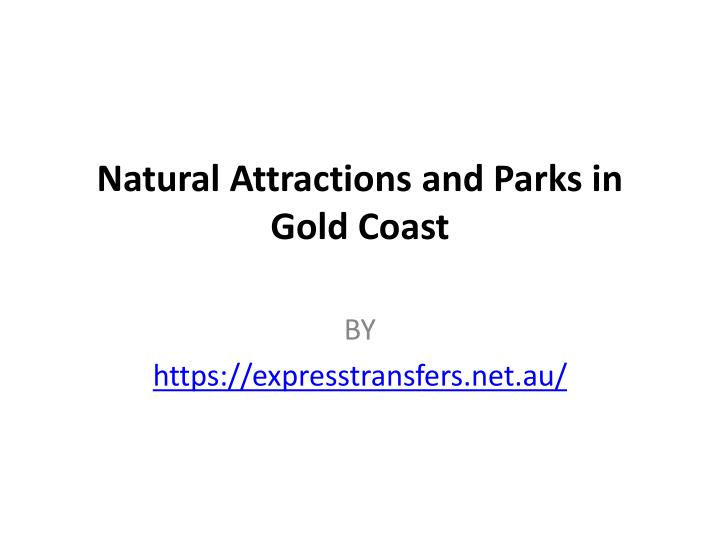 natural attractions and parks in gold coast