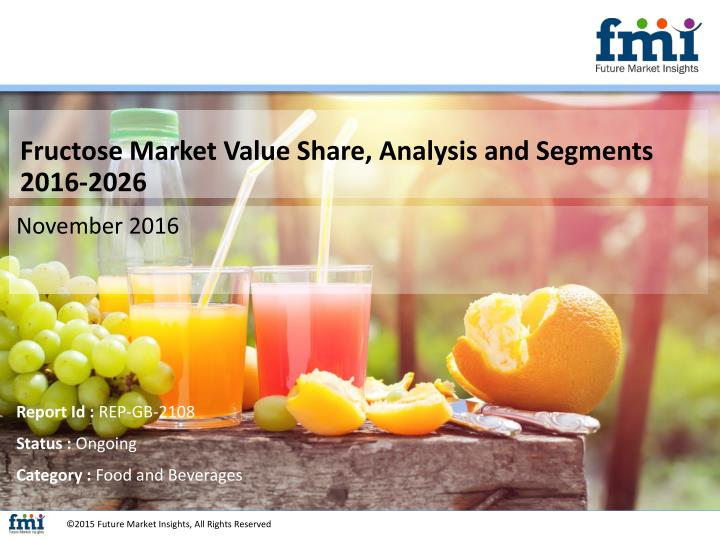 Fructose Market Value Share, Analysis and Segments