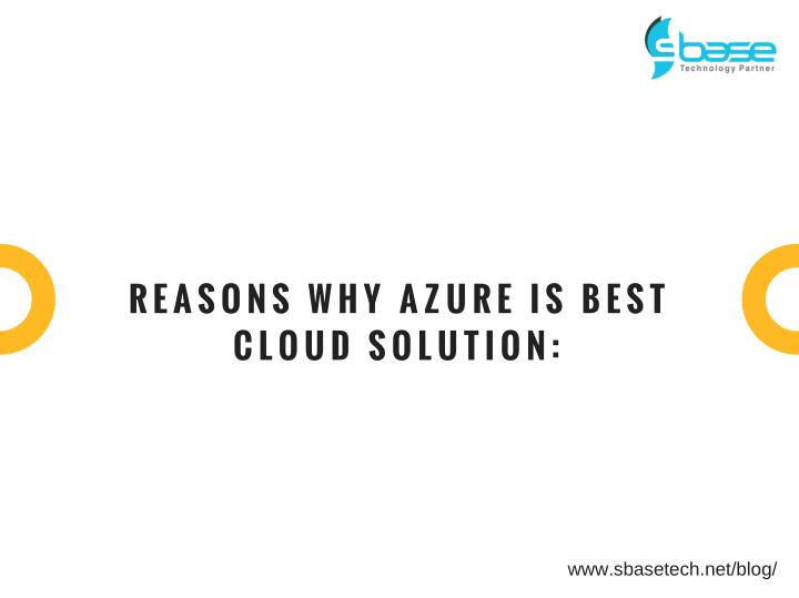 REASONS WHY AZURE IS BEST