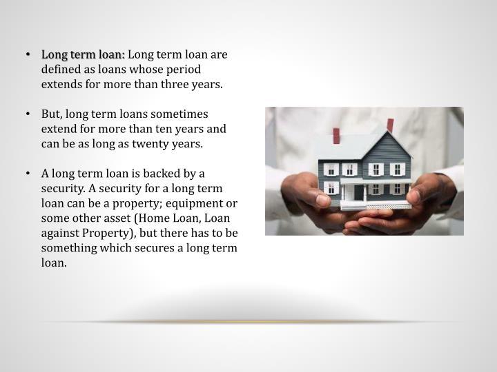 Long term loan: