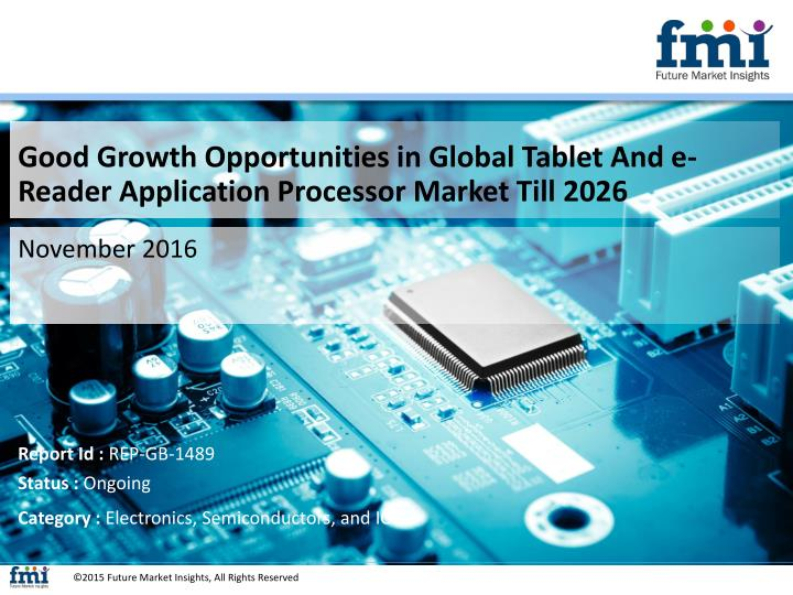 Good Growth Opportunities in Global Tablet And e-