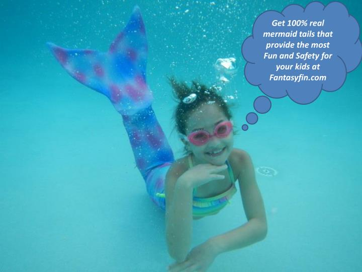 Get 100% real mermaid tails that provide the most Fun and Safety for your kids at Fantasyfin.com