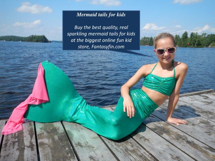 Mermaid tails for
