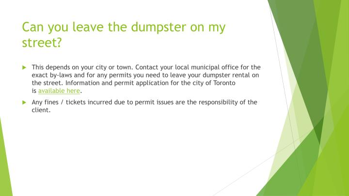 Can you leave the dumpster on my street?