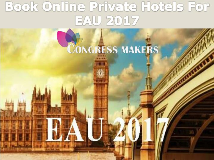 Book online private hotels for eau 2017