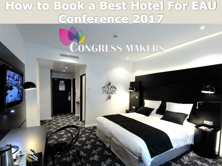 How to book a best hotel for eau conference 2017
