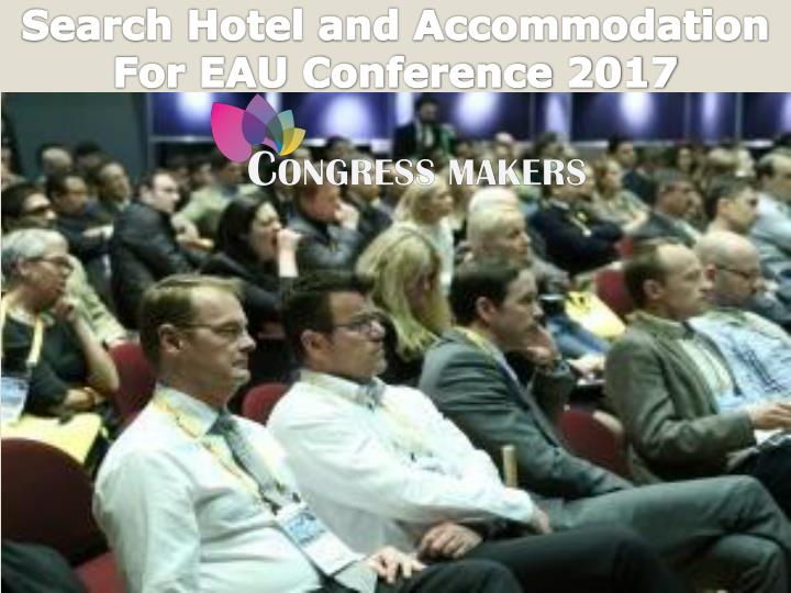 Search hotel and accommodation for eau conference 2017