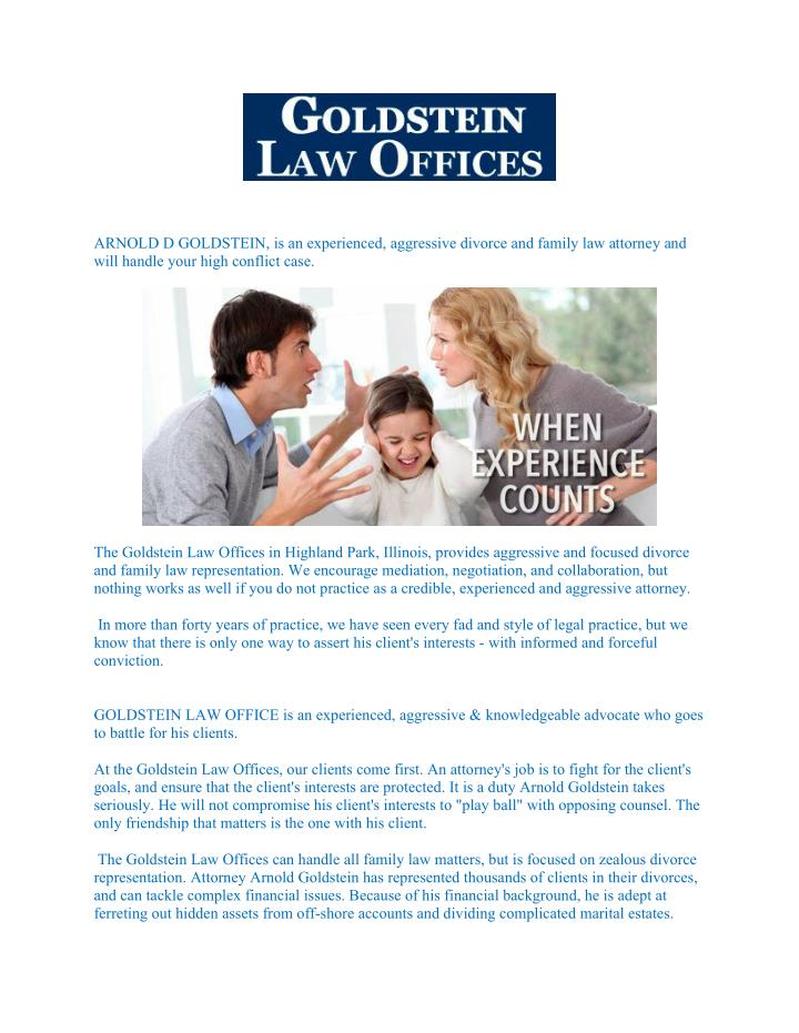 ARNOLD D GOLDSTEIN, is an experienced, aggressive divorce and family law attorney and