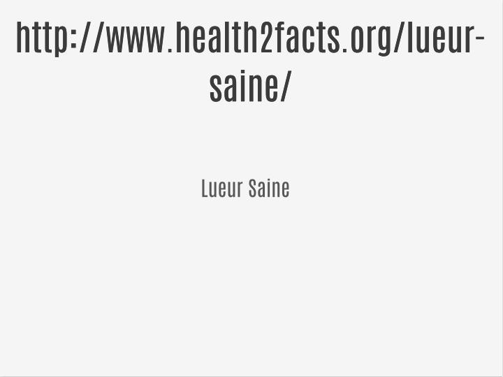 Http://www.health2facts.org/lueur-
