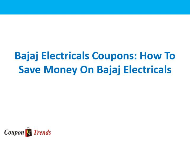 bajaj electricals coupons how to save money on bajaj electricals