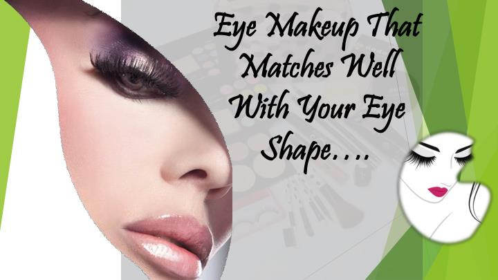Eye Makeup That Matches Well WithYour Eye