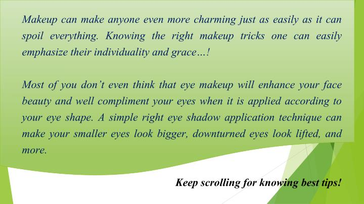 Makeup can make anyone even more charming just as easily as it can spoil everything. Knowing the rig...