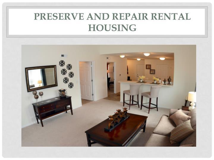 Preserve and Repair Rental Housing