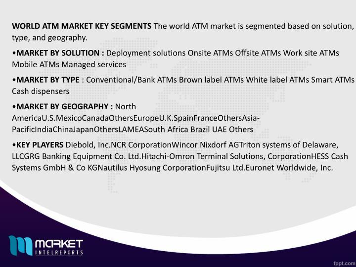 WORLD ATM MARKET KEY SEGMENTS
