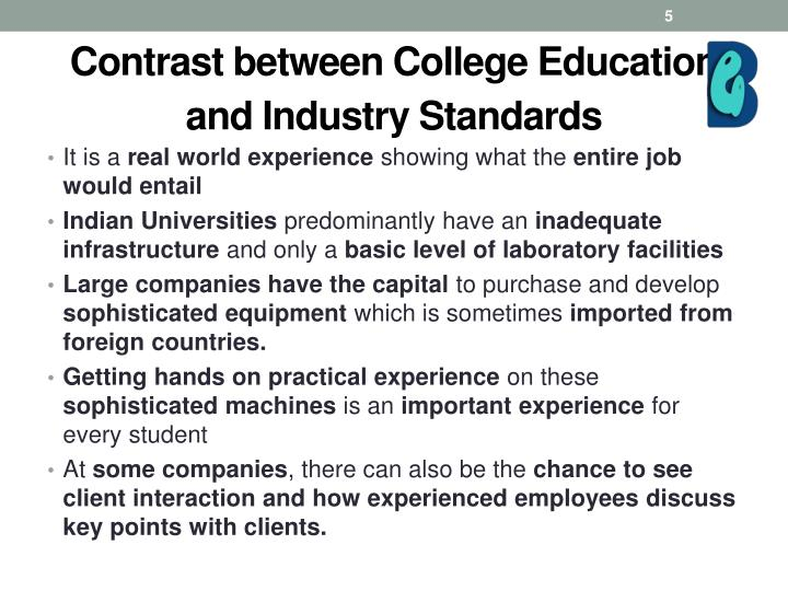 Contrast between College Education and Industry Standards