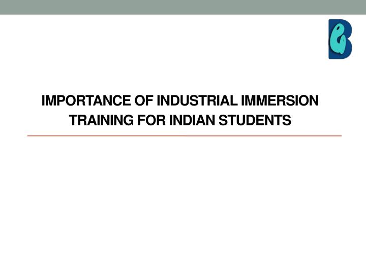 Importance of industrial immersion training for indian students