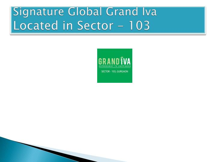 Signature global grand iva located in sector 103