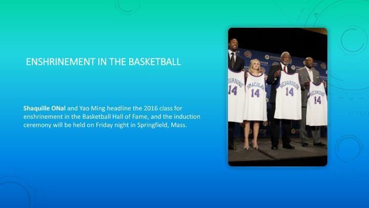 enshrinement in the Basketball